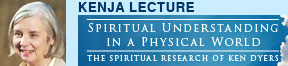 Kenja Lecture - Spiritual Understanding in a Physical World